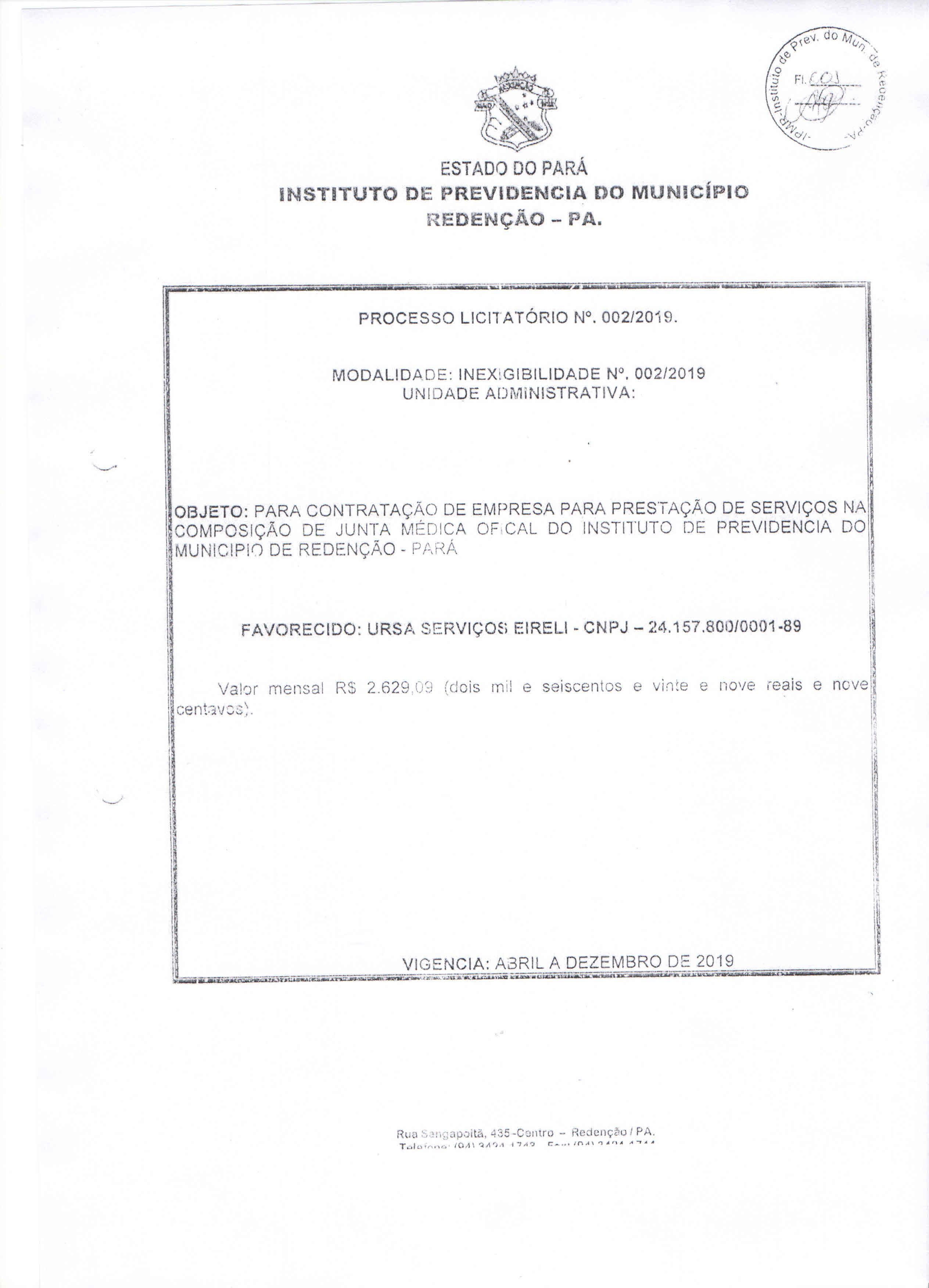 Licitação 002/2019 – PARA CONTRATAÇÃO DE EMPRESA PARA PRESTAÇÃO DE SERVIÇOS NA COMPOSIÇÃO DE JUNTA MÉDICA OFICIAL DO INSTITUTO DE PREVIDÊNCIA DO MUNICÍPIO DE REDENÇÃO – PARÁ